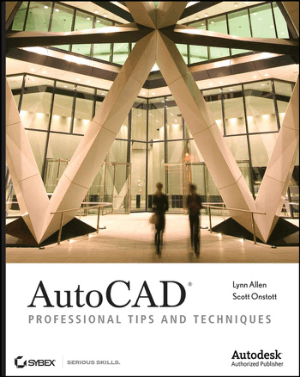 AutoCAD Professional Tips and Techniques by Lynn Allen Scott Onstott