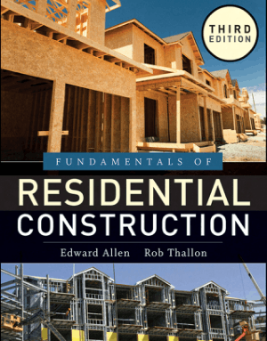 Fundamentals of Residential Construction Third Edition by Edward Allen and Rob Thallon