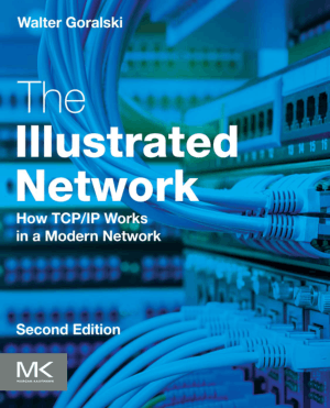 The Illustrated Network How TCP/IP Works in a Modern Network Second Edition by Walter Goralski