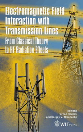 Electromagnetic Field Interaction with Transmission Lines From classical theory to HF radiation effects Edited by F Rachidi and S Tkachenko