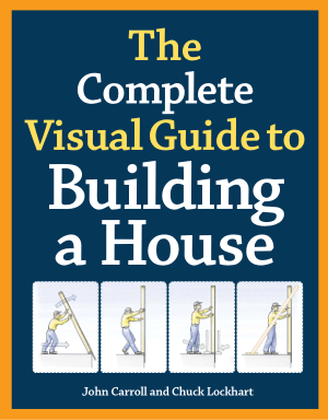 The Complete Visual Guide to Building a House by John Carroll and Chuck Lockhart