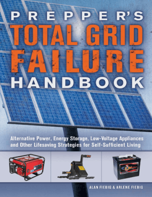 Prepper's Total Grid Failure Handbook by Alan Fiebig and Arlene Fiebig