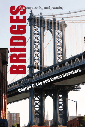 Bridges Their Engineering and Planning By George C. Lee and Ernest Sternberg
