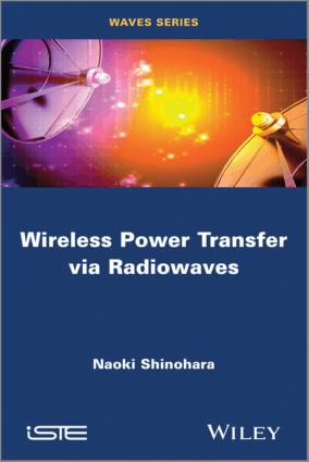Wireless Power Transfer via Radiowaves by Naoki Shinohara