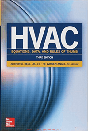 HVAC Equations, Data and Rules of Thumb By Arthur A Bell