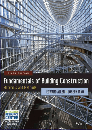 Fundamentals of Building Construction Materials and Methods by Edward Allen and Joseph Iano