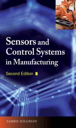 Sensors and Control Systems in Manufacturing by Sabrie Soloman