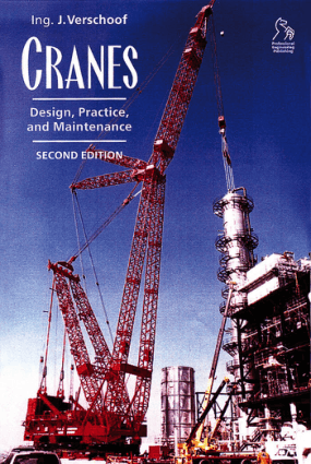 Cranes Design, Practice and Maintenance 2nd Edition by Ing. J. Verschoof
