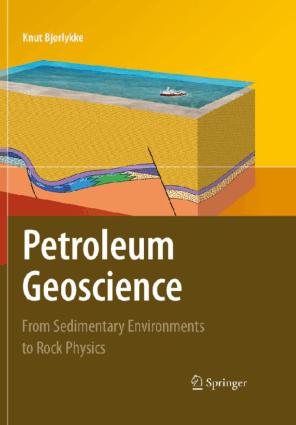 Petroleum Geoscience from Sedimentary Environments to Rock Physics by Knut Bjorlykke