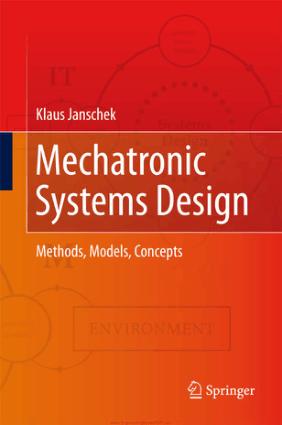Mechatronic Systems Design Methods, Models, Concepts by Klaus Janschek