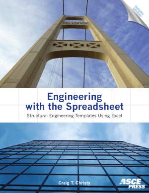 Engineering with the Spreadsheet Structural Engineering Templates Using Excel by Craig T. Christy