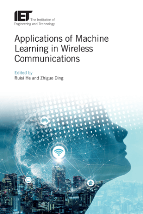 Applications of Machine Learning in Wireless Communications Edited by Ruisi He and Zhiguo Ding