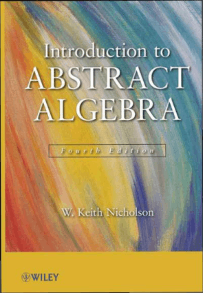 Introduction to Abstract Algebra Fourth Edition by W. Keith Nicholson