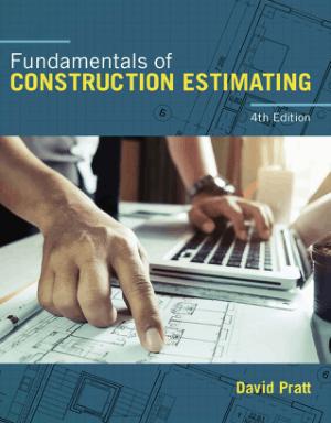 Fundamentals of Construction Estimating Fourth Edition by David J. Pratt