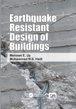 Earthquake Resistant Design of Buildings by Mehmet E. Uz and Muhammad N.S. Hadi