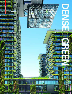Dense and Green Innovative Building Types for Sustainable Urban Architecture by Thomas Schropfer