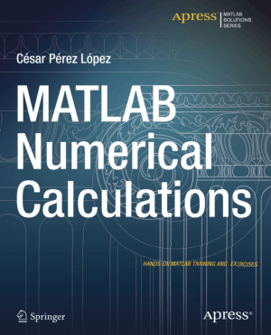 MATLAB Numerical Calculations by Cesar Perez Lopez