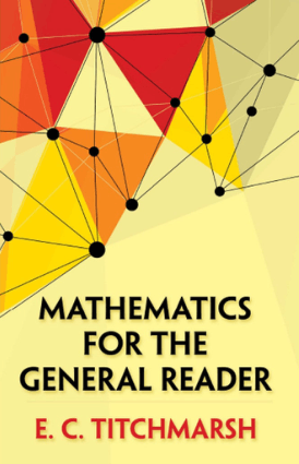 Mathematics for the General Reader by E.C.Titchmarsh