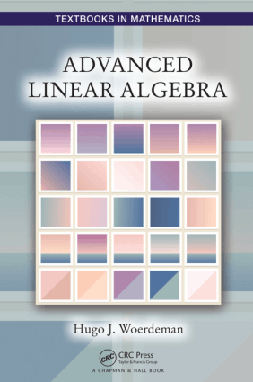 Advanced Linear Algebra by Hugo J. Woerdeman