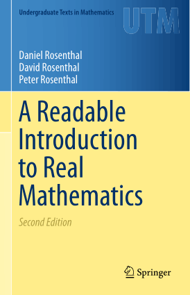A Readable Introduction to Real Mathematics Second Edition by Daniel Rosenthal, David Rosenthal and Peter Rosenthal