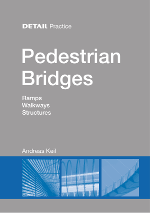 Pedestrian Bridges Ramps Walkways Structures by Andreas Keil