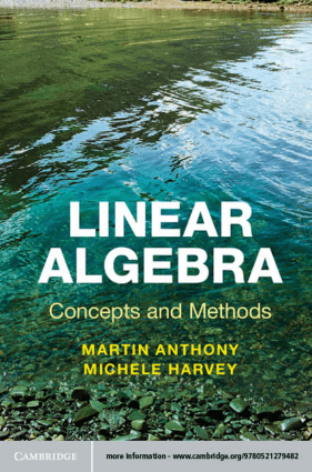 Linear Algebra Concepts and Methods by Martin Anthony and Michele Harvey