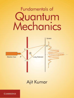Fundamentals of Quantum Mechanics by Ajit Kumar