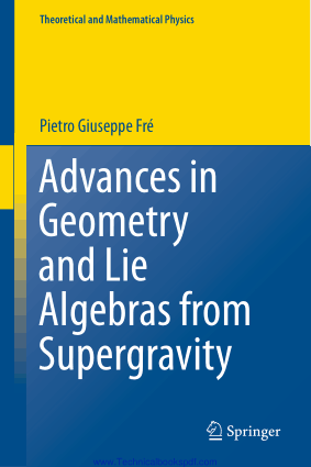 Advances in Geometry and Lie Algebras from Supergravity by Pietro Giuseppe Fre