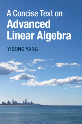 A Concise Text on Advanced Linear Algebra by Yisong Yang