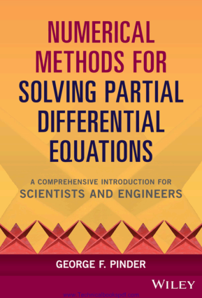 Numerical Methods for Solving Partial Differential Equations A Comprehensive Introduction for Scientists and Engineers by George F. Pinder PDF Free Download