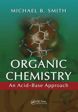 Organic Chemistry an Acid Base Approach by Michael B.Smith