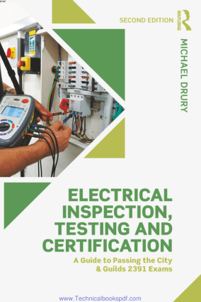 Electrical Inspection, Testing and Certifcation A Guide to Passing the City and Guilds 2391 Exams Second Edition by Michael Drury