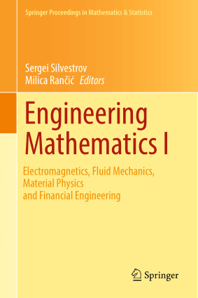 Engineering Mathematics I Electromagnetics, Fluid Mechanics, Material Physics and Financial Engineering by Sergei Silvestrov and Milica Rancic