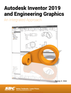 Autodesk Inventor 2019 and Engineering Graphics, an Integrated Approach by Randy H. Shih