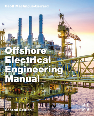 Offshore Electrical Engineering Manual Second Edition by Geoff Macangus Gerrard Free Download PDF Book