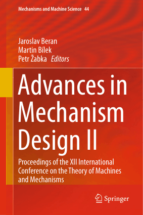 Advances in Mechanism Design II Proceedings of the XII International Conference on the Theory of Machines and Mechanisms by Jaroslav Beran, Martin Bílek and Petr Zabka