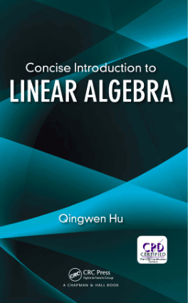 Concise Introduction to Linear Algebra By Qingwen Hu PDF Free Download