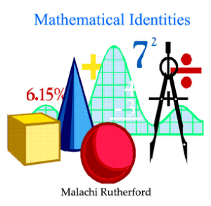 Mathematical Identities by Malachi Rutherford