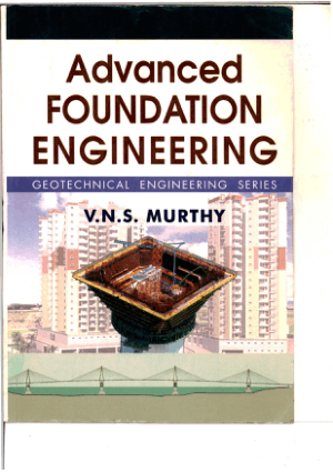 Advanced Foundation Engineering Geotechnical Engineering Series by V. N. S Murthyzlib