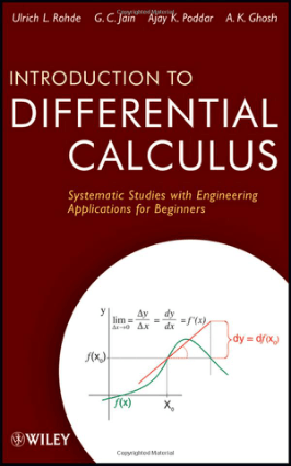 Introduction to Differential Calculus Systematic Studies with Engineering Applications for Beginners Edited By G. C. Jain, Ajay K. Poddar and A. K. Ghosh, Free Download PDF