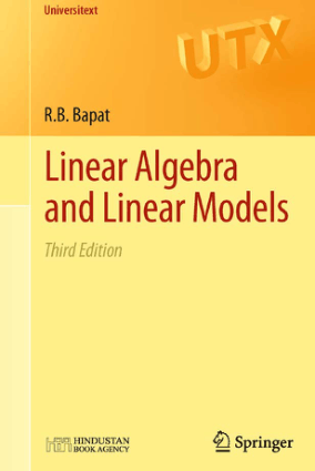 Linear Algebra and Linear Models Third Edition by R.B. Bapat