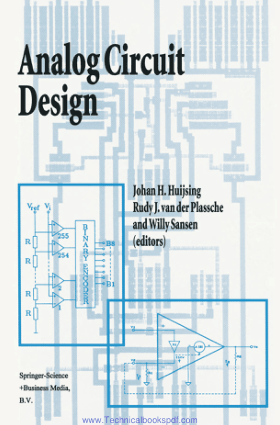 Analog Circuit Design Operational Amplifiers, Analog to Digital Convertors, Analog Computer Aided Design Edited by Johan H. Huijsing, Rudy J. van der Plassche and Willy Sansen