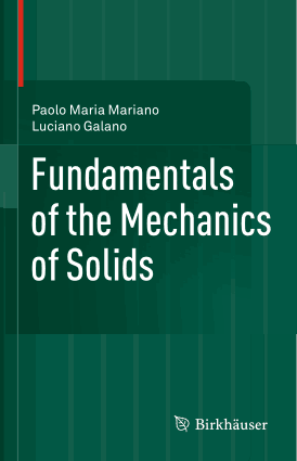 Fundamentals of the Mechanics of Solids by Paolo Maria Mariano and Luciano Galano