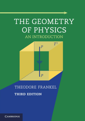 The Geometry of Physics An Introduction Third Edition by Theodore Frankel