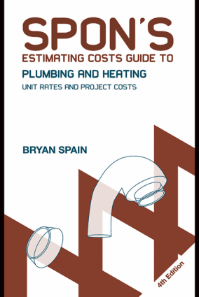Spon's Estimating Costs Guide to Plumbing and Heating Unit rates and project costs Fourth edition by Bryan Spain