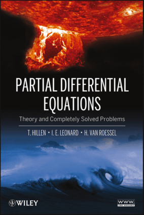 Partial Differential Equations Theory and Completely Solved Problems by T. Hillen, I. E. Leonard and H. Van Roessel