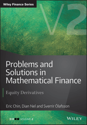 Problems and Solutions in Mathematical Finance Volume 2 Equity Derivatives by Eric Chin, Dian Nel and Sverrir Olafsson