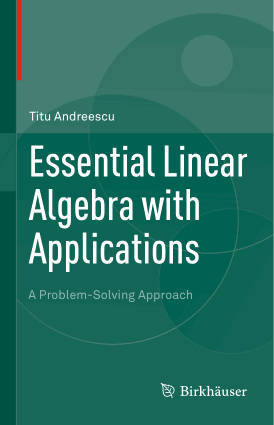 Essential Linear Algebra with Applications A Problem-Solving Approach by Titu Andreescu