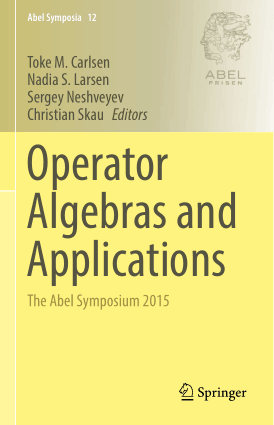 Operator Algebras and Applications The Abel Symposium 2015 by Toke M. Carlsen, Nadia S. Larsen, Sergey Neshveyev and Christian Skau