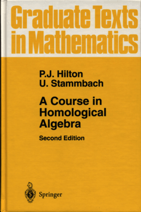 A Course in Homological Algebra Second Edition by P.J. Hilton U. Stammbach